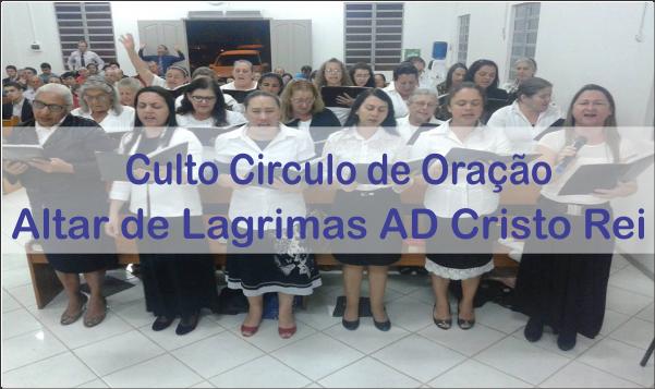 CULTO DO CIRCULO DE ORAÇÃO ALTAR DE LAGRIMAS