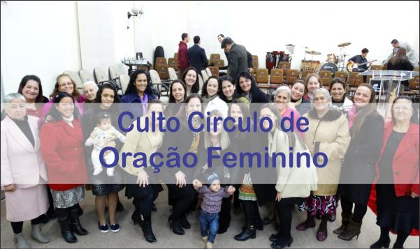 CIRCULO DE ORAÇÃO PARTICIPA DE CULTO DA FAMÍLIA