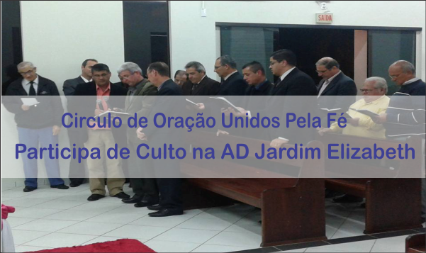 UNIDOS PELA FÉ PARTICIPA DE CULTO AD JARDIM ELIZABETH