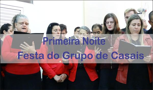 1ª NOITE DA FESTA GRUPO DE CASAIS