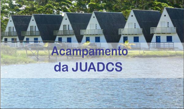 ACAMPAMENTO DA JUADCS