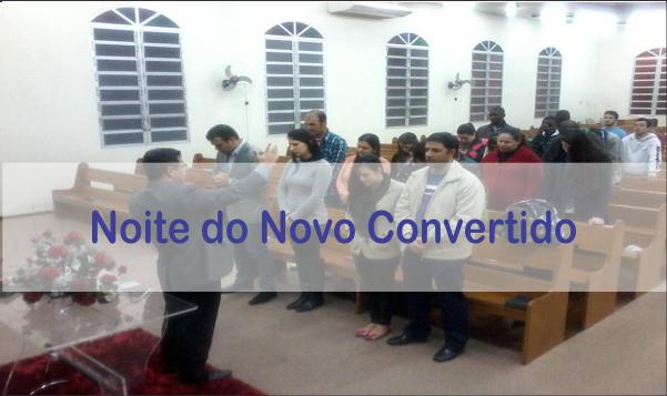 NOITE DO NOVO CONVERTIDO