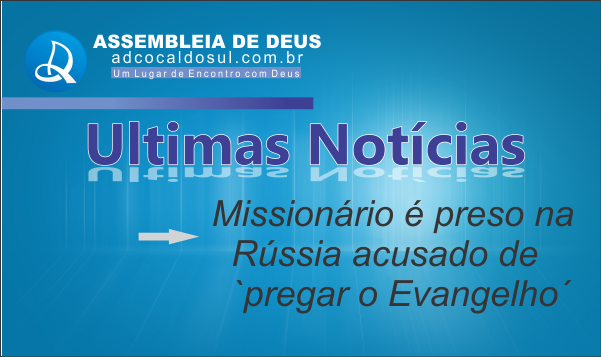 MISSIONARIO É PRESO POR PREGAR O EVANGELHO