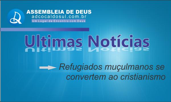 REFUGIADOS MUÇULMANOS SE CONVERTEM AO EVANGELHO