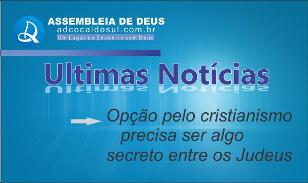 OPÇÃO PELO CRISTIANISMO PRECISA SER SECRETO ENTRE OS JUDEUS