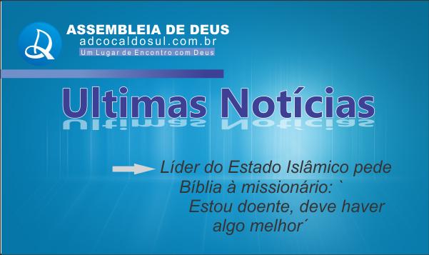 LÍDER DE ESTADO ISLÂMICO PEDE BÍBLIA A MISSIONARIO