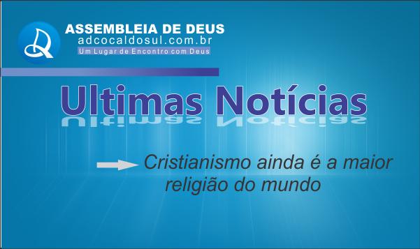 CRISTIANISMO É A MAIOR RELIGIÃO DO MUNDO