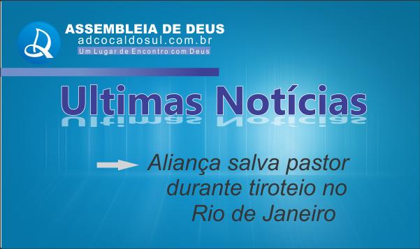 ALIANÇA SALVA PASTOR NO RIO DE JANEIRO