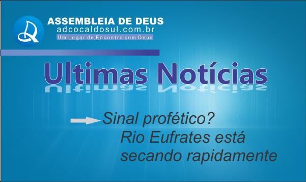 SINAL PROFÉTICO RIO EUFRATES ESTA SECANDO